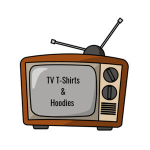 Other - TV T-Shirts & Hoodies